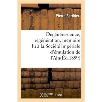 Dégénérescence, régénération, mémoire lu à la Société impériale d'émulation de l'Ain
