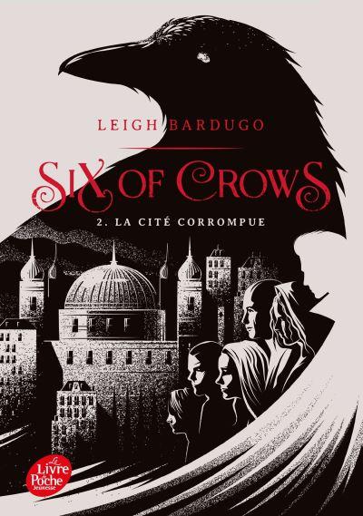 La cité corrompue - tome 2 - Six Of Crows