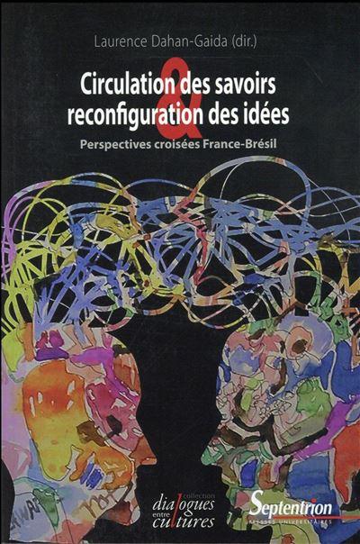 Circulation des savoirs et reconfiguration des idées perspectives croisées, France-Brésil