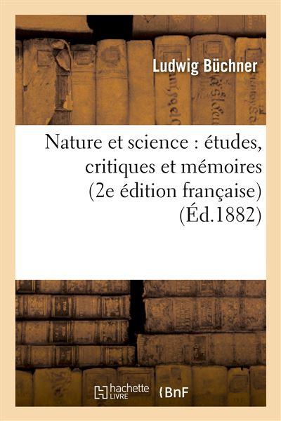 Nature et science : études, critiques et mémoires (2e édition française)