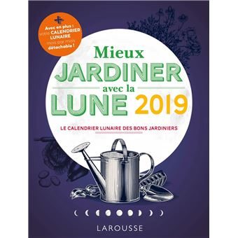 Mieux jardiner avec la lune 2019 broch olivier lebrun achat livre fnac - Jardiner avec la lune ...