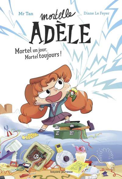 Roman Mortelle Adèle : Mortel un jour, Mortel toujours - 9791036322709 - 6,99 €