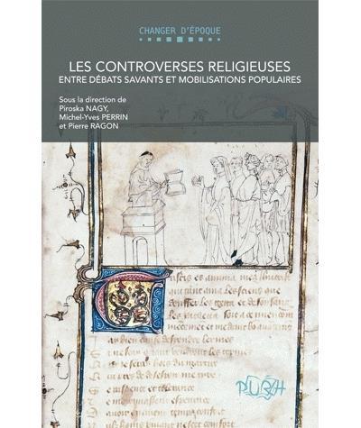 Les controverses religieuses entre débats savants et mobilisations populaires : monde chrétien, Antiquité tardive-XVIIe siècle
