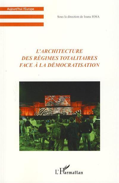 L'architecture des régimes totalitaires face à la démocratie