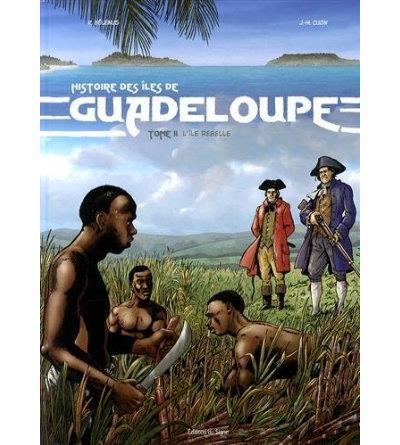 Guadeloupe tome 2 - l'Ile Rebelle