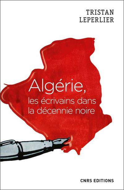 Algérie, les écrivains de la décennie noire - 9782271122421 - 17,99 €