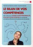 Le bilan de vos competences. des outils pour cerner votre personnalite, evaluer