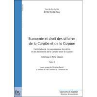 Economie et droit des affaires de la Caraïbe et de la Guyane. Tome 1 - René Kiminou