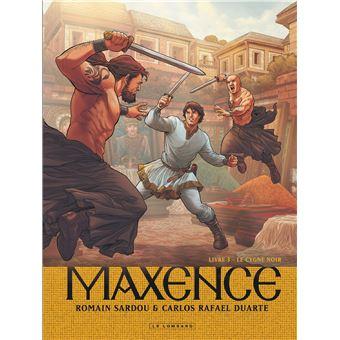 Maxence - Tome 3 - Maxence - Le Cygne noir - Duarte Carlos Rafael, Romain Sardou - cartonné - Achat Livre ou ebook   fnac
