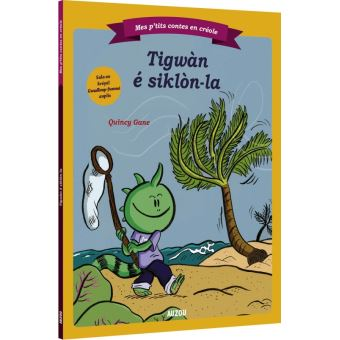 Mes p'tits contes en créole - tigwan e siklon-la (tiguane et le cyclone)