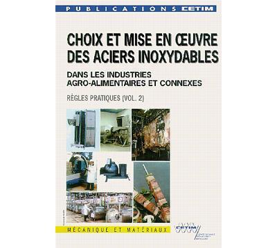 Choix et mise en oeuvre des aciers inoxydables dans les industries agro-alimentaires et connexes