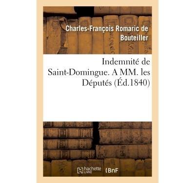 Indemnité de Saint-Domingue. A MM. les Députés