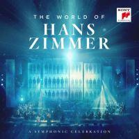 The World of Hans Zimmer A Symphonic Celebration Live