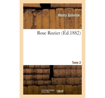 Rose rozier. tome 2