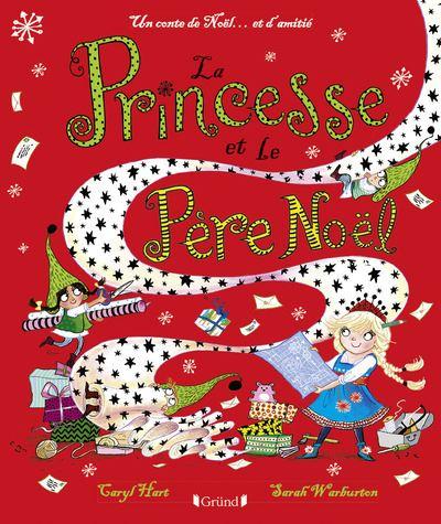 La Princesse et le Père Noël - cartonné - Caryl Hart, Sarah Warburton -  Achat Livre | fnac