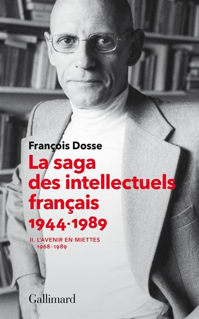 La saga des intellectuels français (Tome 2) - L'avenir en miettes (1968-1989) - 9782072789687 - 20,99 €