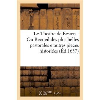 Le theatre de, besiers, ou recueil des plus belles pastorale