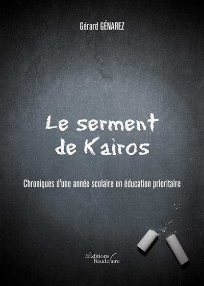 Le serment de Kairos - Chroniques d'une année scolaire en éducation prioritaire