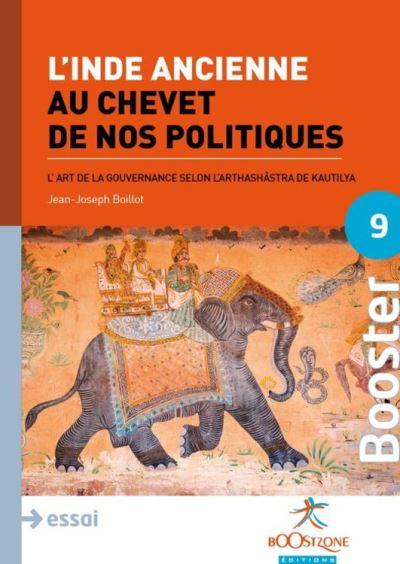 L'Inde ancienne au chevet de nos politiques - L'art de la gouvernance selon l'Arthashâstra de Kautilya - 9782919504404 - 6,49 €