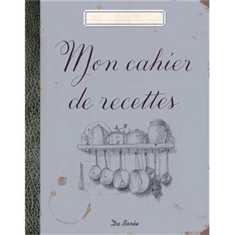 Mon cahier de recettes broch collectif achat livre - Ecrire un livre de cuisine ...