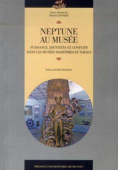 Neptune au musée puissance identités et conflits