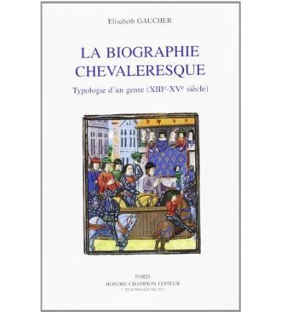 Biographie chevaleresque genre XIIIème au XVème siècles