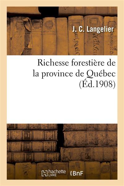 Richesse forestière de la province de Québec