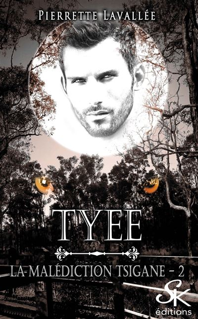La malédiction Tsigane 2 : Tyee