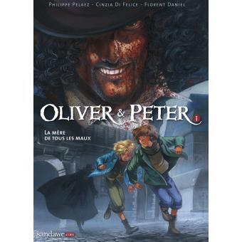 Oliver et PeterOliver & Peter T01 - La mère de tous les maux