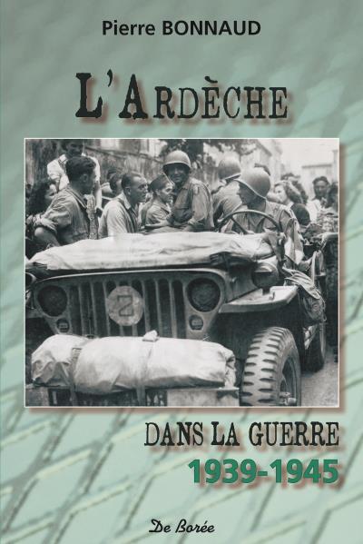 Ardeche dans la guerre 1939-1945 (l')