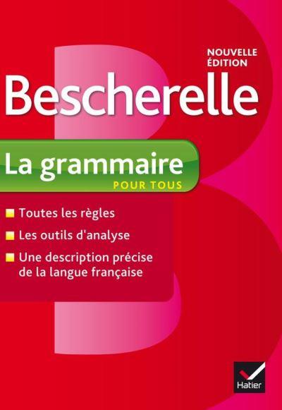 Bescherelle La grammaire pour tous - Ouvrage de référence sur la grammaire française - 9782218952296 - 7,49 €