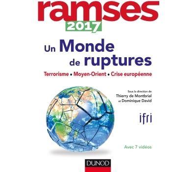 Ramses 2017 - Un monde de ruptures - Terrorisme, Moyen-Orient, Crise européenne