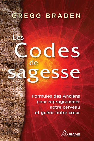 Les codes de sagesse - Formules des Anciens pour reprogrammer notre cerveau et guérir notre cœur - 9782896265480 - 14,99 €