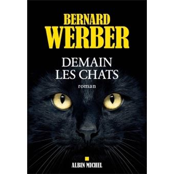 demain les chats broch bernard werber achat livre ou ebook fnac. Black Bedroom Furniture Sets. Home Design Ideas