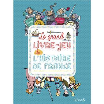 Le Grand Livre Jeu De L Histoire De France