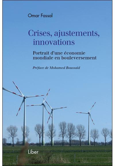 Crises, ajustements, innovations - Portrait d'une économie mondiale en bouleversement