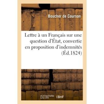 Lettre à Un Français Sur Une Question D état Convertie En Proposition D Indemnités