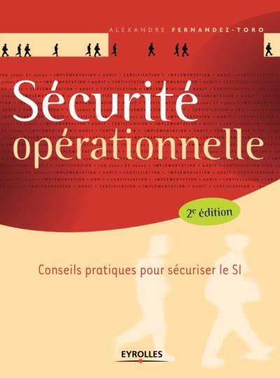 Sécurité opérationnelle - Conseils pratiques pour sécuriser le SI - 9782212537789 - 26,99 €