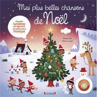 Les Plus Belles Chansons De Noel Mes plus belles chansons de Noël   cartonné   Olivier Latyk