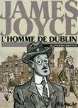Jamees Joyce, l´homme de Dublin