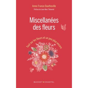 Miscellanées des fleurs Tout sur les fleurs et un peu plus encore - relié -  Anne-France Dautheville - Achat Livre | fnac