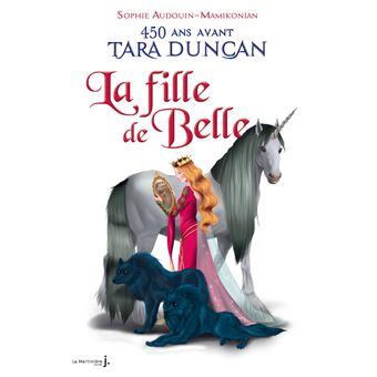 La Fille De Belle 450 Ans Avant Tara Duncan