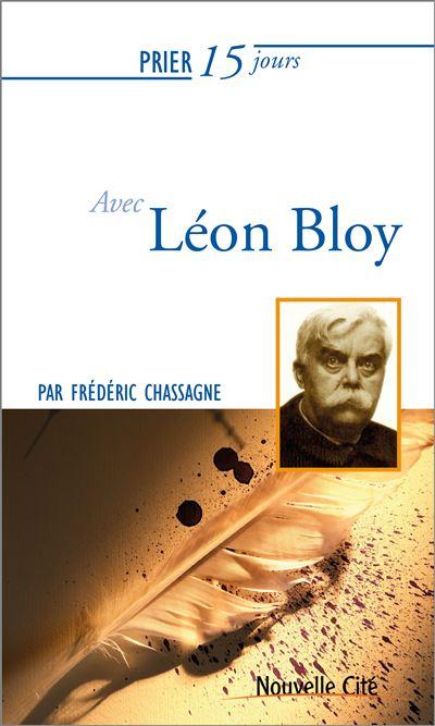 Prier 15 jours avec Léon Bloy