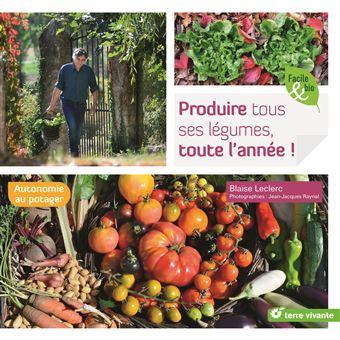 Produire tous ses légumes, toute l'année!