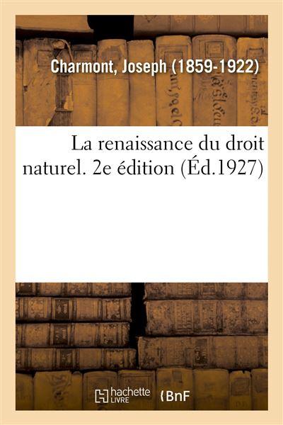 La renaissance du droit naturel. 2e édition