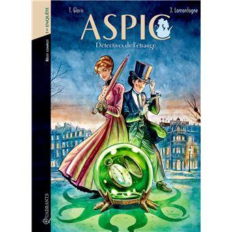 Aspic, détectives de l'étrangeAspic,détectives de l'étrange Intégrale T01 et