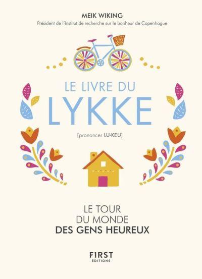 Le livre du Lykke. Le tour du monde des gens heureux - 9782412036464 - 12,99 €