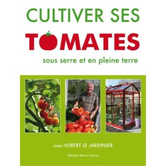 cultiver ses tomates sous serre broch hubert fontaine achat livre fnac. Black Bedroom Furniture Sets. Home Design Ideas