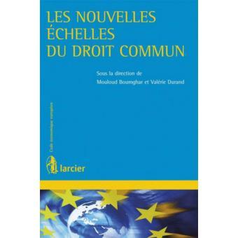 Les Nouvelles Echelles Du Droit Commun Broche Mouloud Boumghar Valerie Durand Achat Livre Fnac