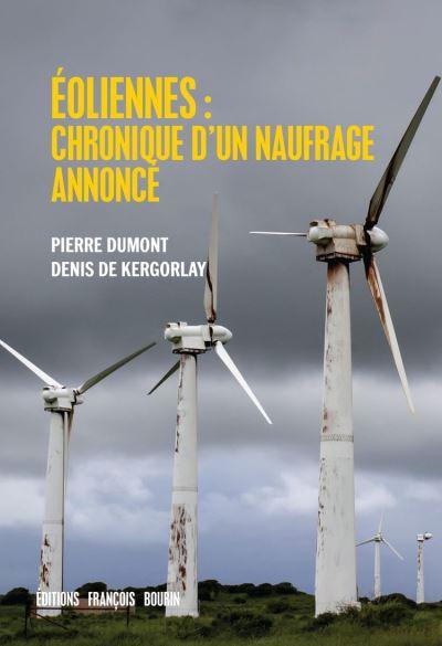 Éoliennes - Chroniques d'un naufrage annoncé - 9791025204238 - 11,99 €